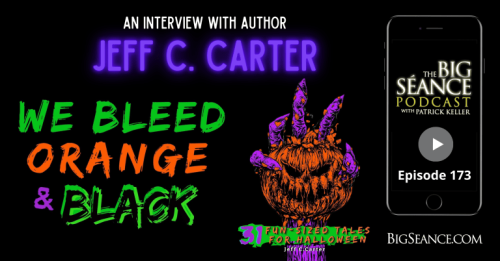 Jeff_C_Carter_We_Bleed_Orange_and_black_Halloween_big_seance_podcast
